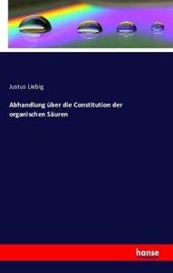 Abhandlung über die Constitution der organischen Säuren