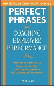Perfect Phrases for Coaching Employee Performance: Hundreds of R