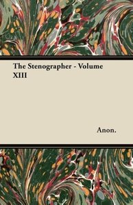The Stenographer - Volume XIII