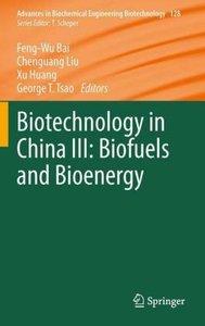 Biotechnology in China III: Biofuels and Bioenergy