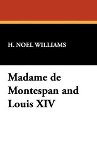 Madame de Montespan and Louis XIV