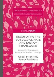 Negotiating the EU\'s 2030 Climate and Energy Framework