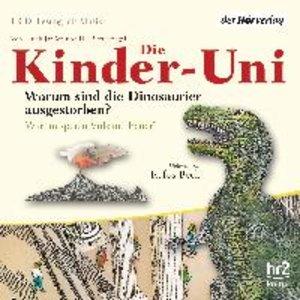 Die Kinder-Uni. Warum sind die Dinosaurier ausgestorben? CD