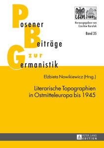 Literarische Topographien in Ostmitteleuropa bis 1945