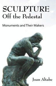 Sculpture Off the Pedestal