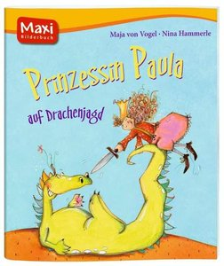 Vogel, M: Prinzessin Paula auf Drachenjagd