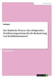 Der Kimberly Prozess. Ein erfolgreiches Zertifizierungsschema fü