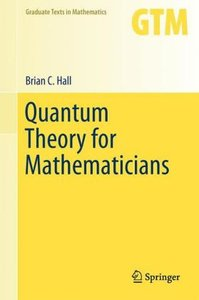 Quantum Theory for Mathematicians