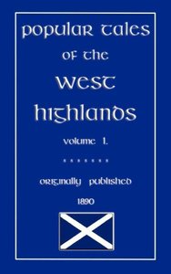 Popular Tales of the West Highlands Vol. 1