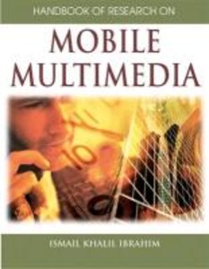 Handbook of Research on Mobile Multimedia (1st Edition)