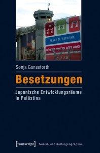 Besetzungen - Japanische Entwicklungsräume in Palästina