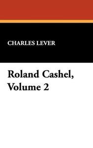 Roland Cashel, Volume 2