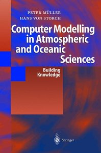 Computer Modelling in Atmospheric and Oceanic Sciences