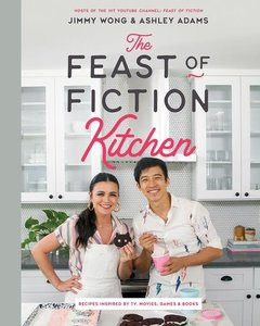 The Feast of Fiction Kitchen: The Ultimate Fan\'s Guide to Food
