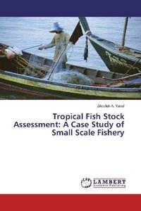 Tropical Fish Stock Assessment: A Case Study of Small Scale Fish