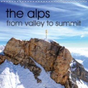 the alps - from valley to summit (Wall Calendar 2015 300 × 300