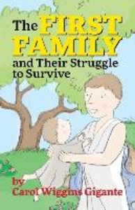 The First Family and Their Struggle to Survive