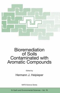 Bioremediation of Soils Contaminated with Aromatic Compounds