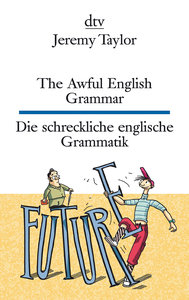 The Awful English Grammar Die schreckliche englische Grammatik