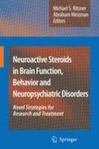 Neuroactive Steroids in Brain Function, Behavior and Neuropsychi
