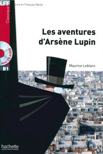 Les aventures d'Arsène Lupin. Lektüre und Audio-CD