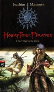 Honky Tonk Pirates 02 - Das vergessene Volk
