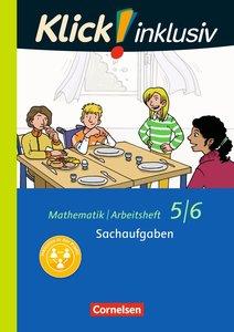 Klick! inklusiv 5./6. Schuljahr - Arbeitsheft 6 - Sachaufgaben