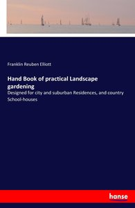 Hand Book of practical Landscape gardening