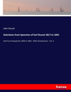 Selections from Speeches of Earl Russel 1817 to 1841