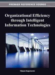 Organizational Efficiency Through Intelligent Information Techno