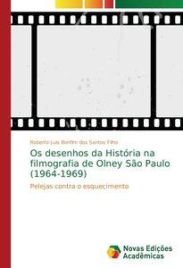 Os desenhos da História na filmografia de Olney São Paulo (1964-