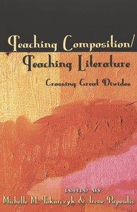 Teaching Composition/Teaching Literature