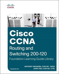 Cisco CCNA Routing and Switching 200-120 Foundation Learning Gui