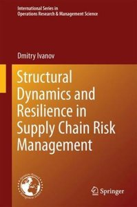 Structural Dynamics and Resilience in Supply Chain Risk Manageme