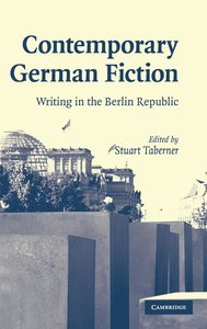 Contemporary German Fiction: Writing in the Berlin Republic
