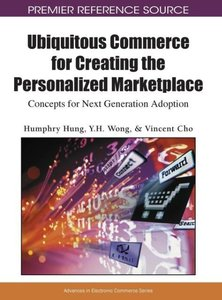 Ubiquitous Commerce for Creating the Personalized Marketplace: C
