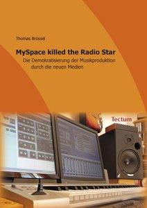 MySpace killed the Radio Star