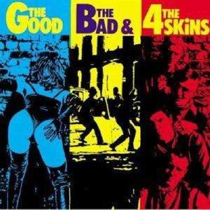 The Good The Bad & The 4 Skins