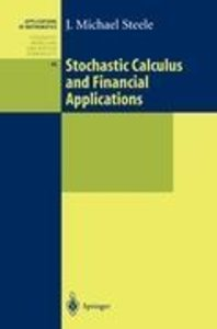 Stochastic Calculus and Financial Applications