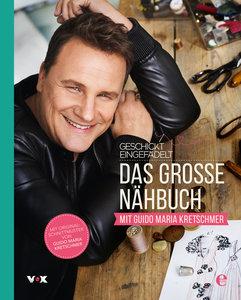 Geschickt eingefädelt - Das große Nähbuch mit Guido Maria Kretsc