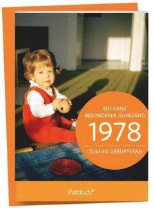 1978 - Ein ganz besonderer Jahrgang Zum 40. Geburtstag