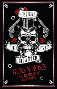 Guns N\' Roses - Die letzen Giganten