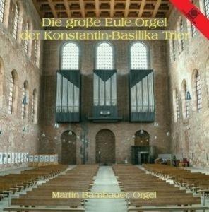 Eule-Orgel Konstantin-Basilika Trier