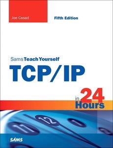 Sams Teach Yourself TCP/IP in 24 Hours