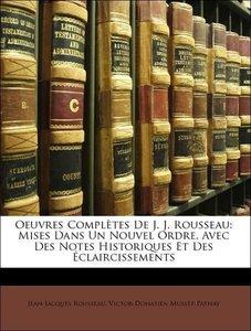 Oeuvres Complètes De J. J. Rousseau: Mises Dans Un Nouvel Ordre,