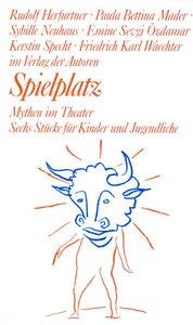 Spielplatz 15. Mythen im Theater