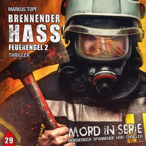 Mord in Serie - Brennender Hass - Feuerengel 2, 1 Audio-CD