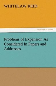Problems of Expansion As Considered In Papers and Addresses