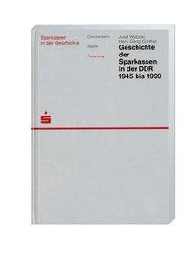 Geschichte der Sparkassen in der DDR 1945 bis 1990