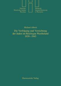 Die Verfolgung und Vernichtung der Juden im Reichsgau Wartheland